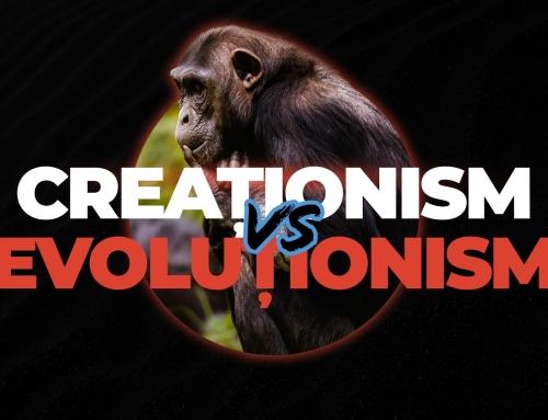 Creaționism vs. Evoluționism și alte teorii